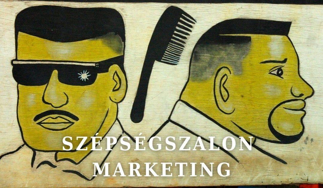 Hatékony marketing szépségszalonban. Hogyan vonzhatunk több ügyfelet.