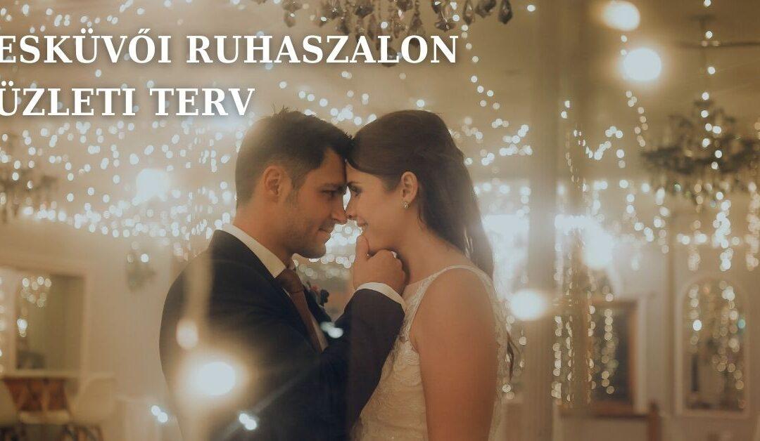 Esküvői ruhaszalon üzleti terv. Bakó Krisztián