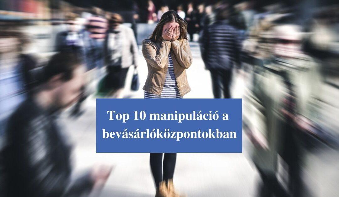 Top 10 manipuláció a bevásárlóközpontokban. A PÉNZ PSZICHOLÓGIÁJA